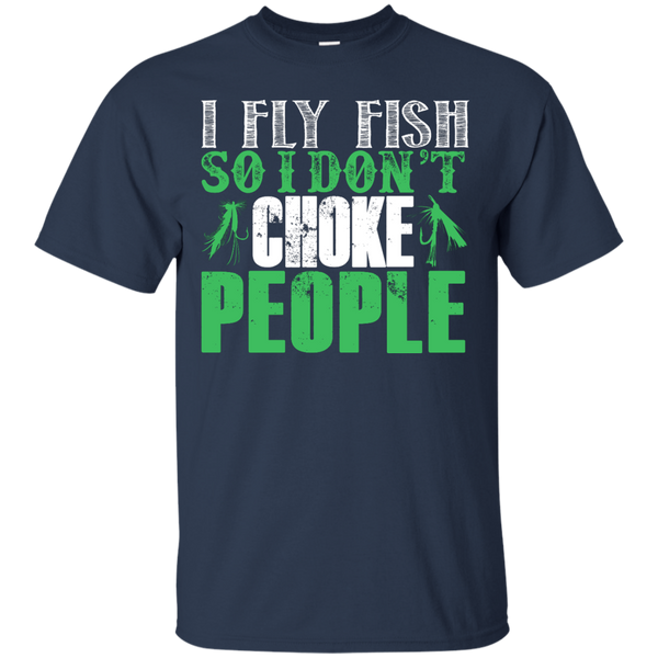 I Fly Fish So I Dont Choke People