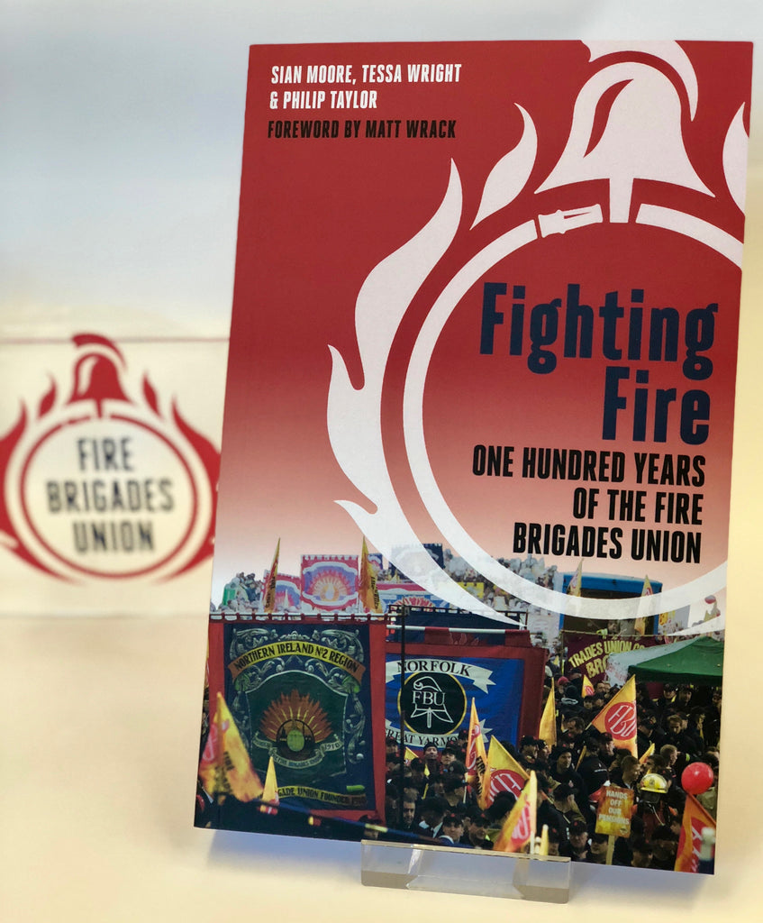 Fighting Fire - 100 Years of the Fire Brigades Union