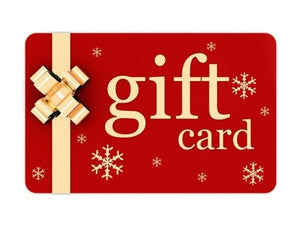 GIFT CARDS AVAILABLE FOR BIRTHDAYS, CHRISTMAS OR ANY SPECIAL OCCASION