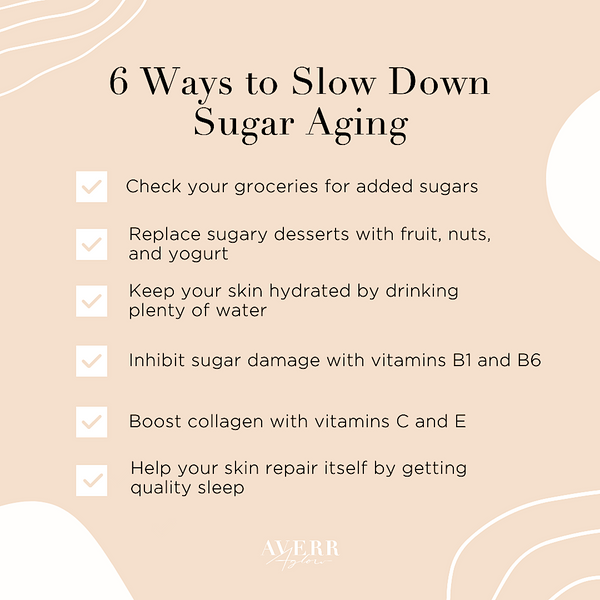 Averr Aglow infographic - 6 Ways to Slow Down Sugar Aging