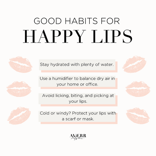 Averr Aglow infographic - Good Habits for Happy Lips