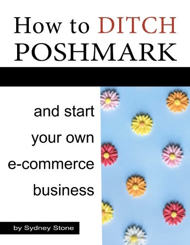How to Ditch Poshmark & Start Your Own E-Commerce Business