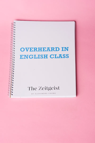 """OVERHEARD IN ENGLISH CLASS"" NOTEBOOK"
