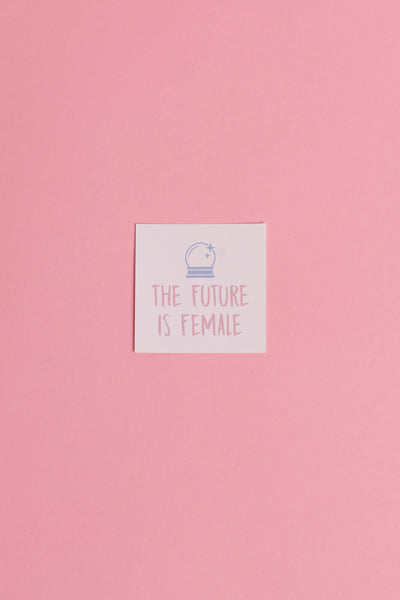 FUTURE IS FEMALE STICKER (Benefitting Girl Up)