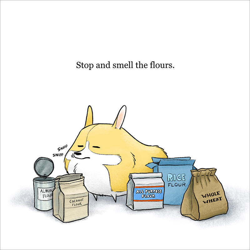 Stop and Smell the Flours Print