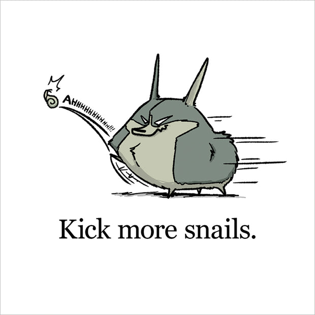 Kick More Snails Mini Print