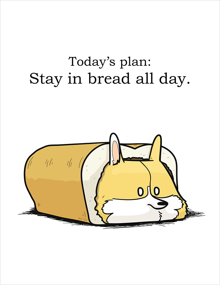 Stay in Bread All Day Print