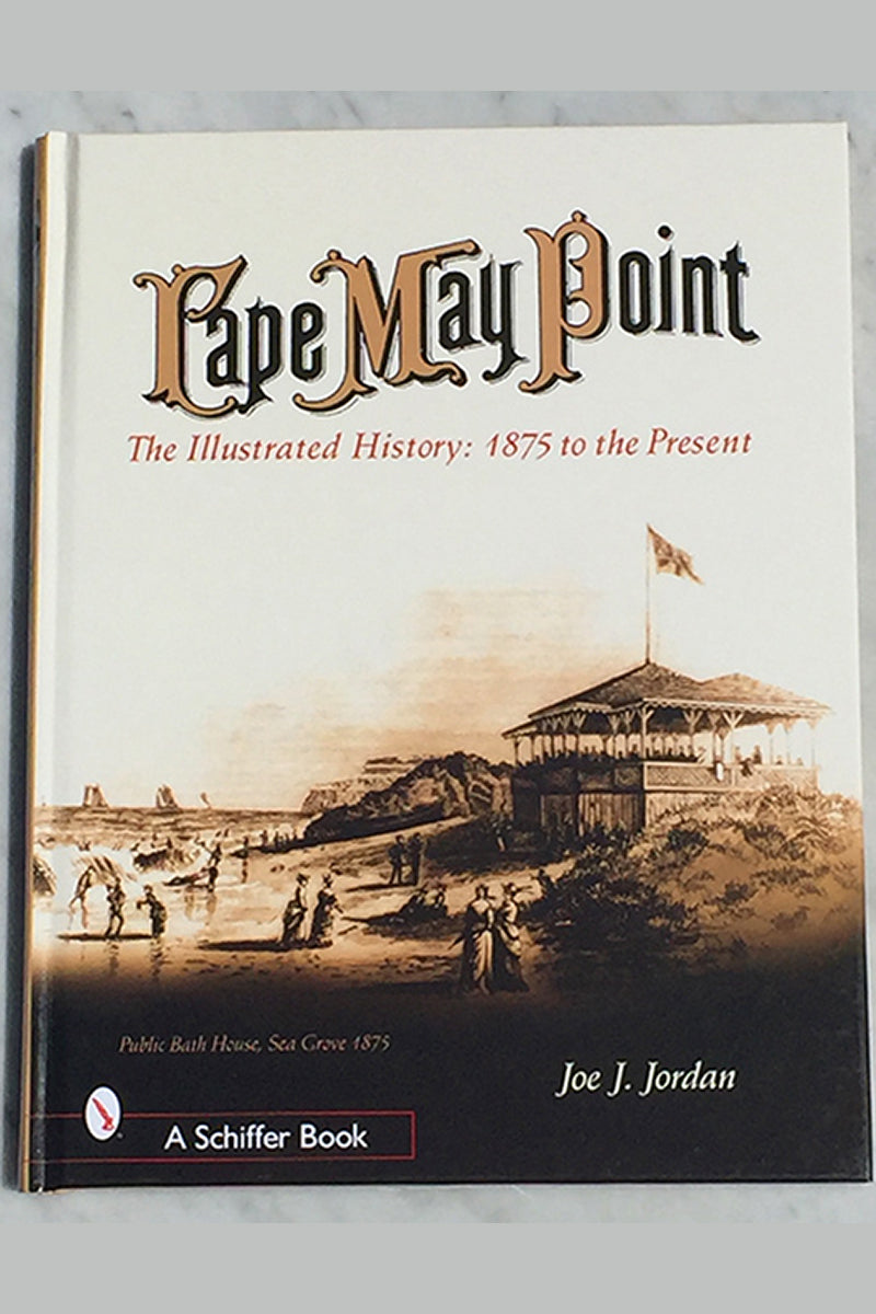 Cape May Point - The Illustrated History: 1875 to the Present