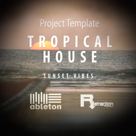 Tropical House - Project Template - Ableton