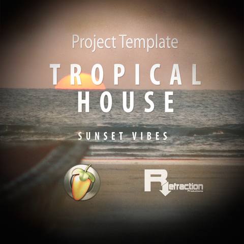 Tropical House - Project Template - FL Studio