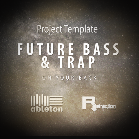 Future Bass & Trap - Project Template - Ableton