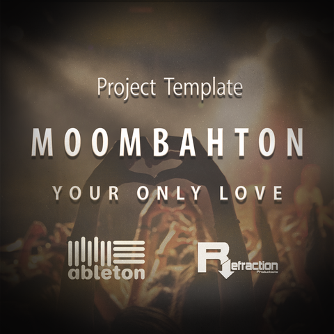 "Moombahton - Project Template - Ableton - ""Your Only Love"""