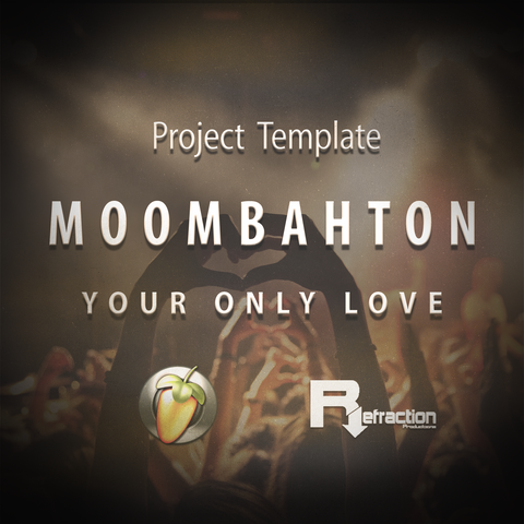 "Moombahton - Project Template - FL Studio - ""Your Only Love"""