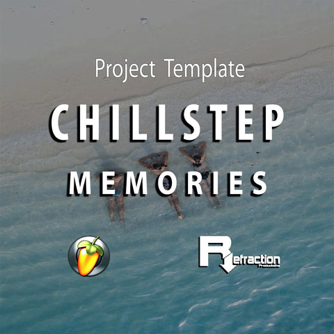 Chillstep - Project Template - FL Studio