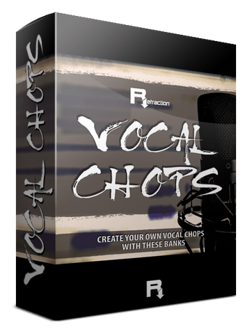 Refraction Vocal Chops