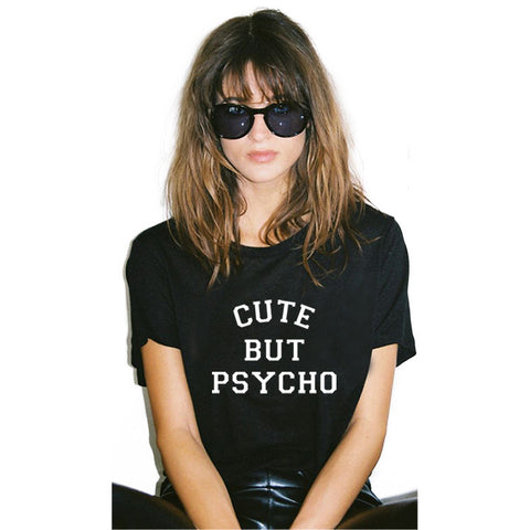 Cute But Psycho Letter Print T- Shirt