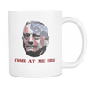 Mattis Come At Me Bro Mug WHITE