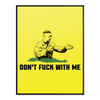 Don't F With Me Poster