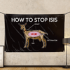 How To Stop IS** - Wall Flag