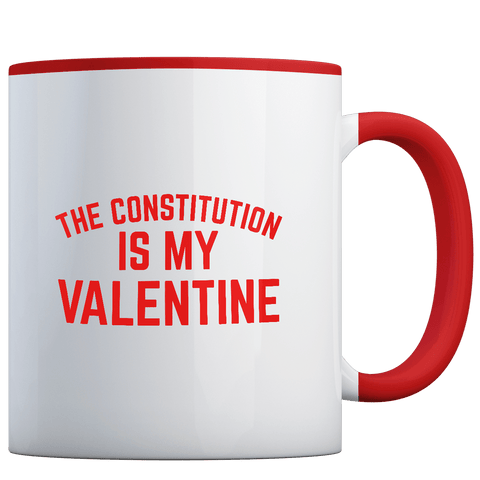 The Constitution Is My Valentine - Coffee Mug