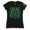 Drunk Lives Matter (Ladies)