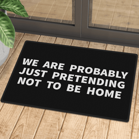 Pretending Not To Be Home Door Mat