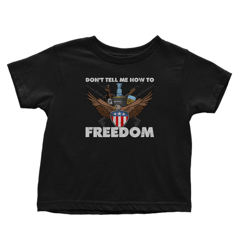 Don't Tell Me How to Freedom (Toddlers)