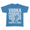 Worth A Shot - Vodka (Kids)