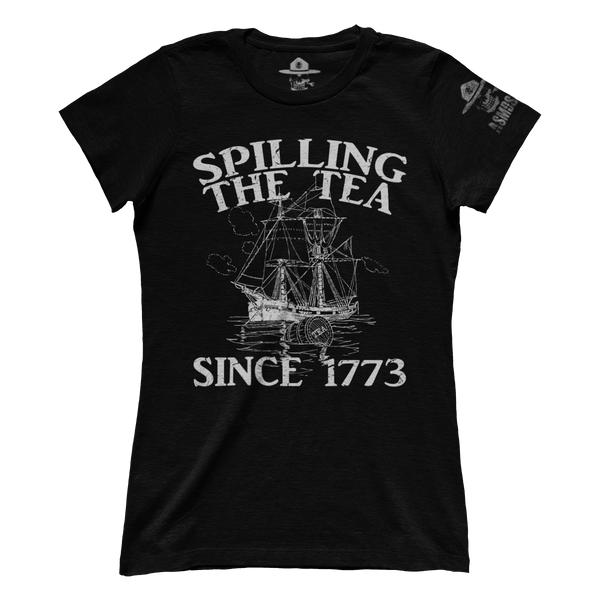 Spilling The Tea Since 1773 - Ladies