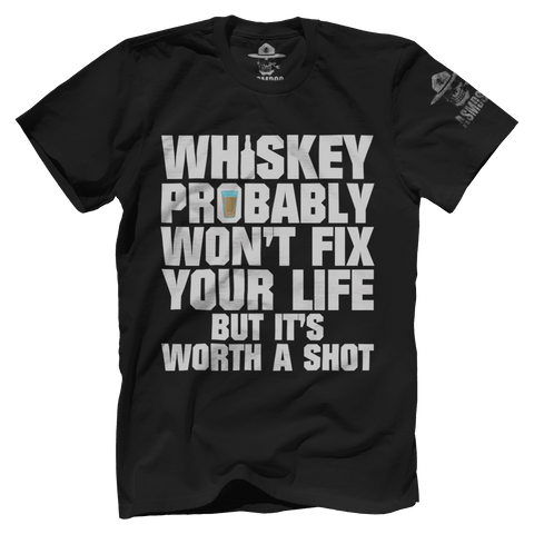 Worth A Shot - Whiskey