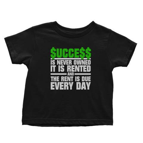 Success Is Never Owned (Toddlers)