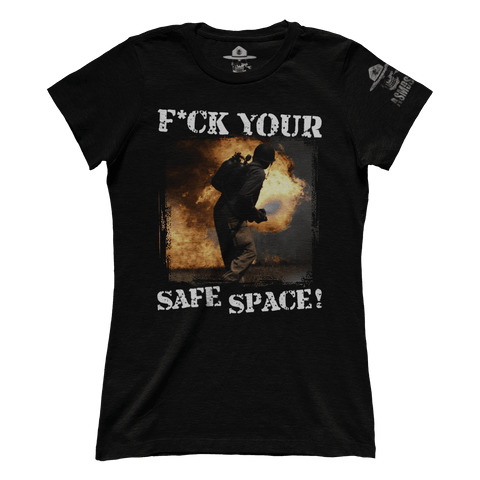 F Your Safe Space (Ladies)