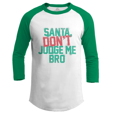 Santa Don't Judge Me Bro (Ladies)