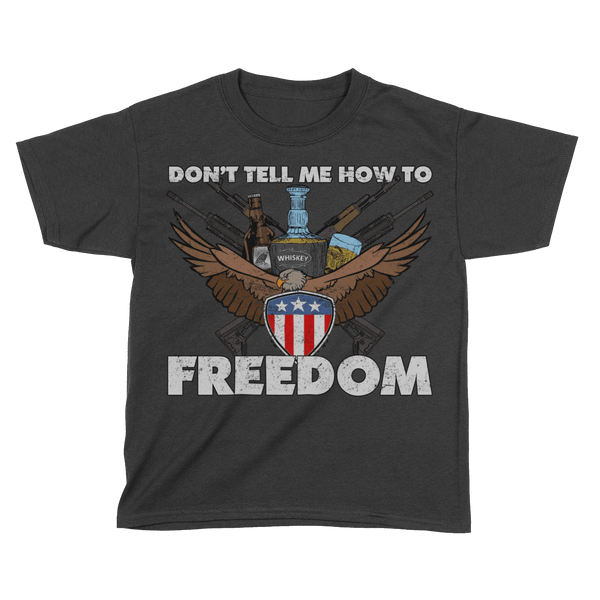 Don't Tell Me How to Freedom (Kids)