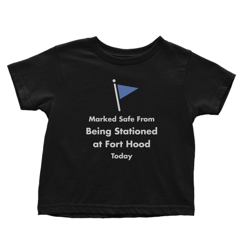 Marked Safe From Fort Hood (Toddlers)