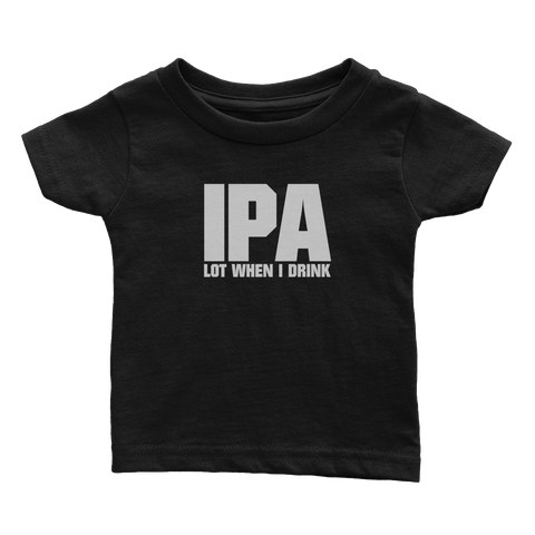 IPA Lot When I Drink (Babies)