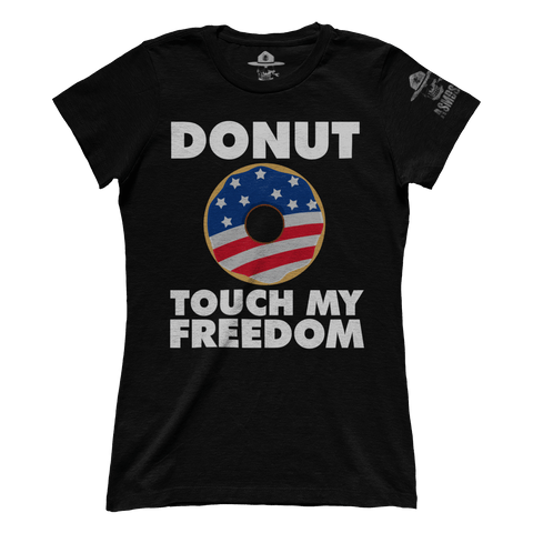 Donut Touch My Freedom (Ladies)