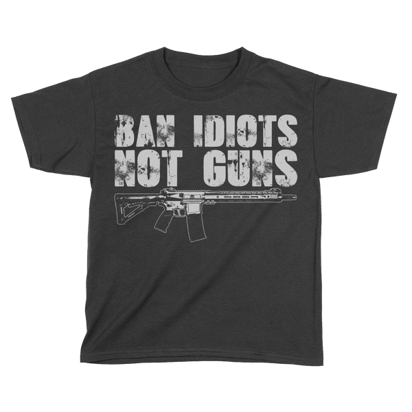 Ban Idiots Not Guns (Kids)
