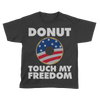 Donut Touch My Freedom (Kids)