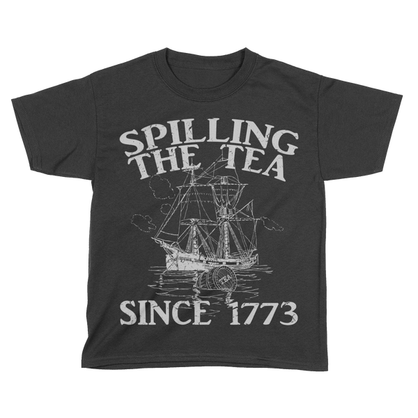 Spilling The Tea Since 1773 - Kids