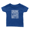 Drunk Wives Matter (Babies)