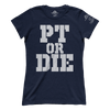 PT Or Die (Ladies)