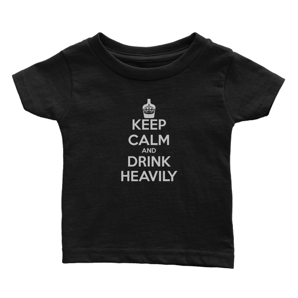 Keep Calm Drink Heavily (Babies)