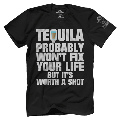 Worth A Shot - Tequila