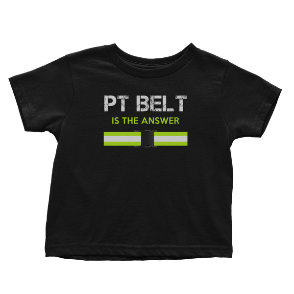 PT Belt Is The Answer (Toddlers)