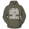 Run On Coffee Sarcasm And Stress