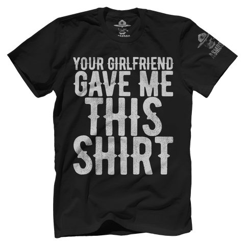 Your GF Gave Me This Shirt