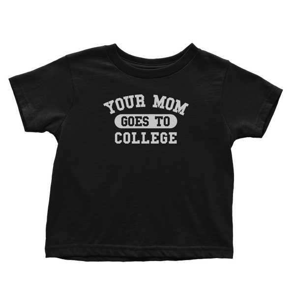 Your Mom Goes To College (Toddlers)