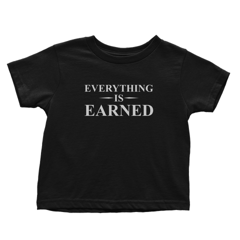 Everything Is Earned (Toddlers)