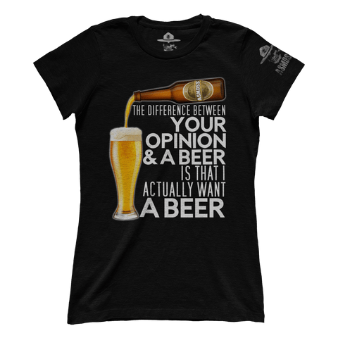 The Difference Between Your Opinion and a Beer (Ladies)